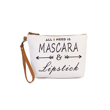 """All I Need is Mascara"" Cosmetic Bag"