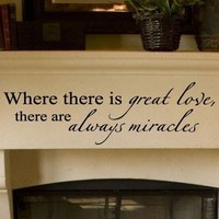 Where There Is Great Love There Are Always Miracles vinyl lettering wall words sayings home decor art quote decal sticker 10 x 34
