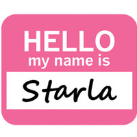 Starla Hello My Name Is Mouse Pad