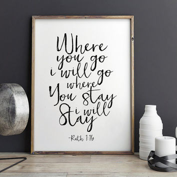 RUTH 1:16 Where You Go I Will Go,Printable Art,Bible Verse,Scripture Art,Bible Cover,Inspirational Quote,Wall Art,Quote Print,Home Decor