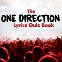 1D - The One Direction Lyrics Quiz Book