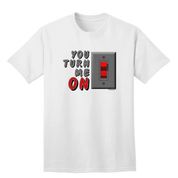 TooLoud You Turn Me On Switch Adult T-Shirt