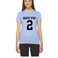 Hate You 2 Jersey - Women's Tee