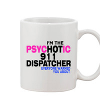 I'm The Hot 911 Dispatcher  everyone warned you about Mug