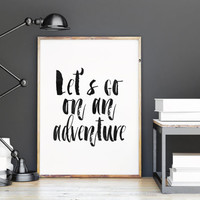 INSPIRATIONAL Quote,Let's Go On An Adventure,Motivational Poster,Adventure Awaits,Explore,Travel The World,Wall Art,Hand Lettering,Instant