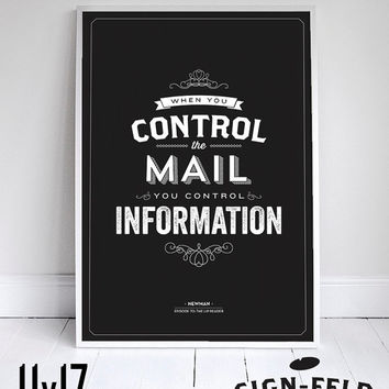 When You Control the Mail - Seinfeld Poster - Newman Quote - Home Decor  - 11 x 17 // 18 x 24 // 24 x 36