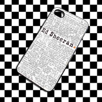 ED sheeran Quote iPhone 4, iPhone 4S, iPhone 5, Samsung Galaxy S3, Samsung Galaxy S4 Case