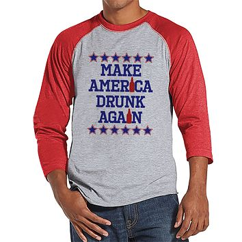 Men's 4th of July Shirt - Make America Drunk Again - Red Raglan Tee - Funny Political 4th of July Party Shirt - Patriotic Drinking Shirt