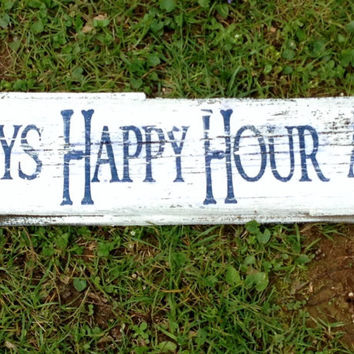 It's Always Happy Hour at the Lake Barnwood Sign by TheRavagedBarn