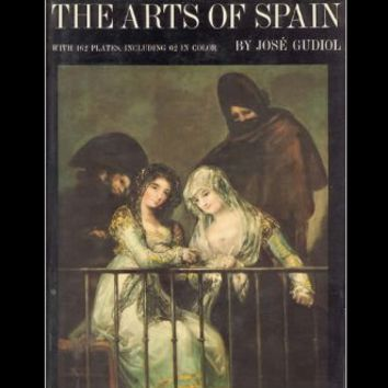The Arts of Spain by Jose Gudiol (First Edition)