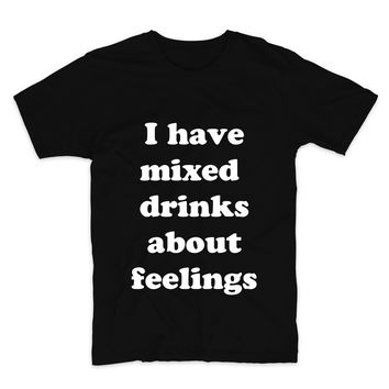 I Have Mixed Drinks About Feelings, Unisex Graphic Tee