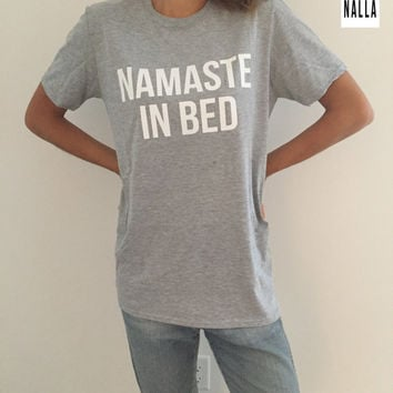 Namaste in bed Tshirt gray Fashion funny slogan womens yoga