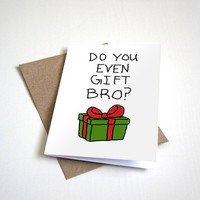 Do You Even Gift? Holiday Greeting Card - Humour Card Happy Holidays -  5 x 7