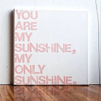 12X12 Canvas Sign  You Are My Sunshine My Only by EpiphanysCorner