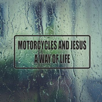 Motorcycles and Jesus a Way of Life Vinyl Decal (Permanent Sticker)