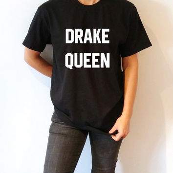 Drake Queen T-Shirt unisex for girl funny ladies slogan saying drizzy 86 fangirl present gifts womens girls