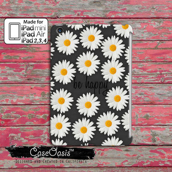 Gray Be Happy Cursive Script Quote Daisy Flower Pattern Tumblr Inspired Custom iPad Mini, iPad 2 and 3 and 4 and iPad Air Case Cover