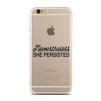 Nevertheless She Persisted - Nasty - Feminist - Feminism - Slim & Transparent case for iPhone - by HeartOnMyFingers - SLIMCASE-270