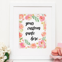 Custom Quote Print, Printable Personalized Wall Art