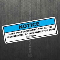 NOTICE Funny Bumper Sticker Die Cut Vinyl Decal Joke Prank Car Van Truck SUV GM
