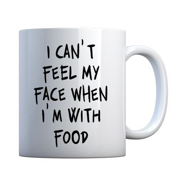 Mug I Can't Feel My Face Ceramic Gift Mug