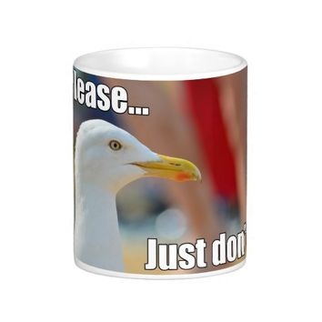 Funny Seagull Please Just Don't Classic White Coffee Mug