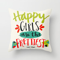 Happy Girls Are The Prettiest Throw Pillow by Misty Diller Of Misty Michelle Design