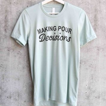 distracted - making pour decisions unisex graphic tee - dusty blue