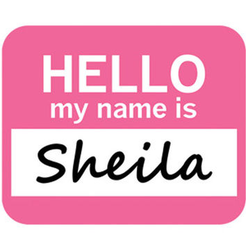 Sheila Hello My Name Is Mouse Pad