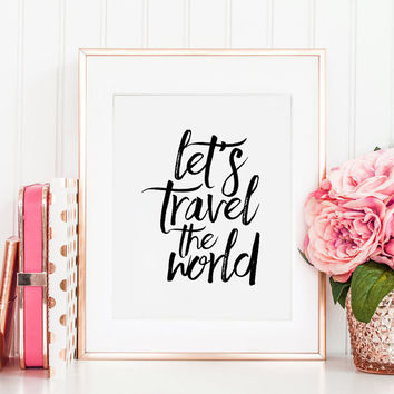 PRINTABLE Art, Let's Travel The World, Travel Decor,Travel Gifts,Nursery Decor,Black And White,Quote Prints,Inspirational Quote,Motivation