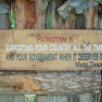 Mark Twain Sign Patriotism Sign Goverment Sign Patriot Sign Patriotism Is Supporting Your Country Rustic Home Decor Montana Made USA Sign