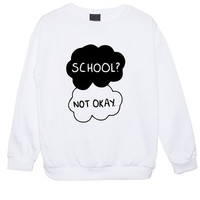 school not okay SWEATER JUMPER women's girls ladies fault in our stars fun tumblr hipster swag fashion grunge kale punk retro vtg movie book