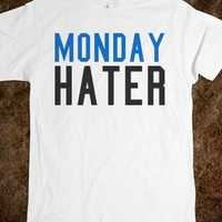 MONDAY HATER TEE T SHIRT
