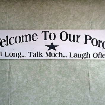 Porch wood sign welcome sit talk laugh hand painted