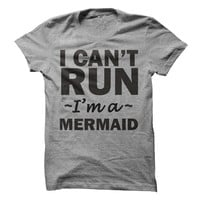 I Can't Run I'm A Mermaid