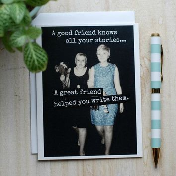 A Good Friend Knows All Your Stories A Great Friend Helped You Write Them Funny Vintage Style Happy Birthday Card Friends Birthday Greeting Card FREE SHIPPING