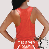 This is why I squat. Workout. Gym Tank, Running Tank, Gym Shirt, Running Shirt, Workout Shirt, crossfit tank, workout clothes, tank top