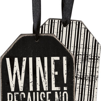 Wood Bottle or Gift Tag - Wine! Because No Great Story Started With a Salad