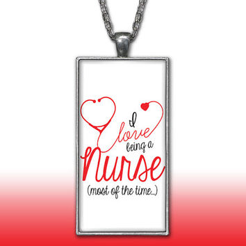 Nurse Pendant Charm Necklace I Love Being a Nurse Cute Funny LPN RN Heart Stethoscope Gift Custom Charm Necklace Silver Plated Jewelry