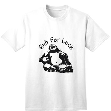Rub For Luck Buddha Belly Unisex Adult Mens and Womens T-Shirt
