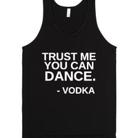 Trust Me You Can Dance.-Unisex Black Tank