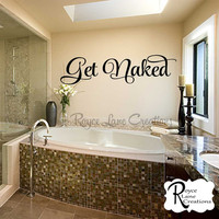Bathroom Decal - Get Naked 2 Bathroom Wall Decal - Bathroom Decor- Bathroom Wall Decor- Bathroom Art