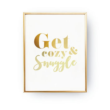 Get Cozy And Snuggle Print, Real Gold Foil Print, Winter Print, Gold Foil Prints, Gold Bedroom Decor, Typograpy Poster, Wall Art, Home Decor
