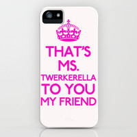 Ms. Twerkerella To You My Friend iPhone Case by productoslocos | Society6