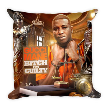 Bitch I'm Guilty (16x16) All Over Print/Dye Sublimation Gucci Mane Couch Throw Pillow Insert & Pillow Case/Cover