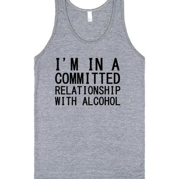 i am in a commited relationship with alcohol