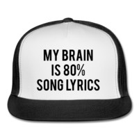 My Brain Is 80% Song Lyrics Trucker Hat