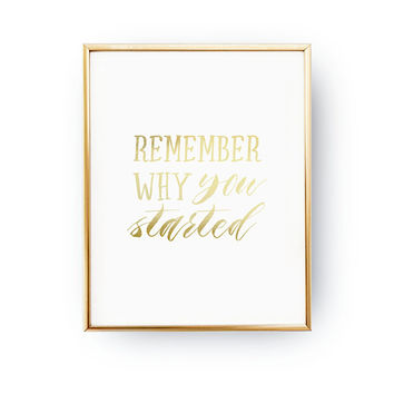 Remember Why You Started, Workout Decor, Yogi Gift, Typography Print, Home Decor, Work Hard, Success Quote, Inspiring Quote, Real Gold Foil