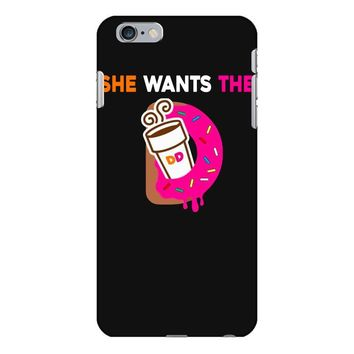 She Wants The D- Dunkin Donuts iPhone 6 Plus/6s Plus Case