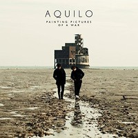 Aquilo - Painting Pictures Of A War